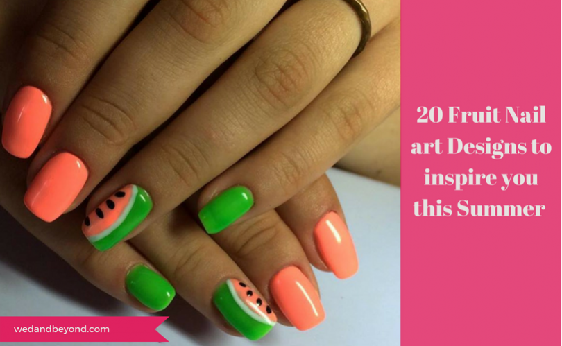 20 Fruit Nail Art Designs To Inspire You This Summer Wedandbeyond