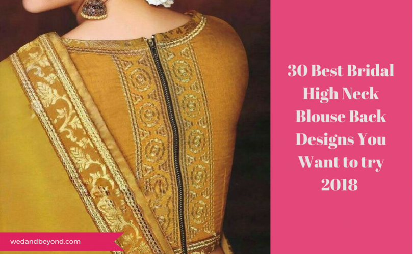 2733214c6c06f6 30 Best Bridal High Neck Blouse Back Designs You Want to try 2018 -  Wedandbeyond